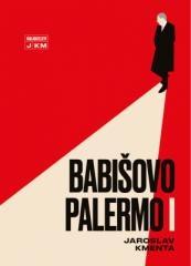 Jaroslav Kmenta: Babišovo Palermo I. Klikněte pro více informací.
