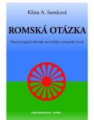 Klára A. Samková: Romská otázka. Klikněte pro více informací.