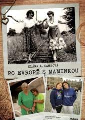 Klára A. Samková: Po Evropě s maminkou. Klikněte pro více informací.