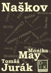 Monika May, Tomáš Jurák: Naškov. Klikněte pro více informací.