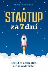 Dan Norris: Startup za 7 dní. Klikněte pro více informací.