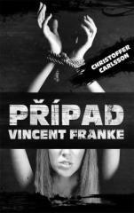 Christoffer Carlsson: Případ Vincent Franke. Klikněte pro více informací.