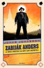 Jonas Jonasson: Zabiják Anders a jeho přátelé (a sem tam nepřítel). Klikněte pro více informací.