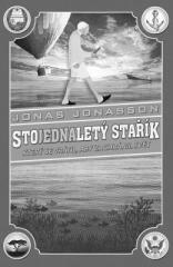 Jonas Jonasson: Stojednaletý stařík, který se vrátil, aby zachránil svět. Klikněte pro více informací.