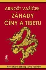 Arnošt Vašíček: Záhady Číny a Tibetu. Klikněte pro více informací.