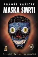 Arnošt Vašíček: Maska smrti. Klikněte pro více informací.