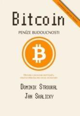 Dominik Stroukal, Jan Skalický: Bitcoin: Peníze budoucnosti. Klikněte pro více informací.