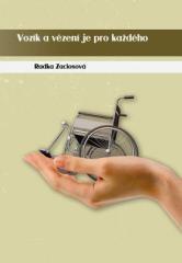 Radka Zaciosová: Vozík a vězení je pro každého. Klikněte pro více informací.