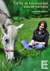 Kamila Nováková: Co by se kovbojkám stávat nemělo. Klikněte pro více informací.