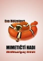 Eva Hölzelová: Mimetičtí hadi. Klikněte pro více informací.