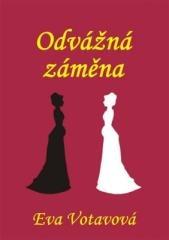 Eva Votavová: Odvážná záměna. Klikněte pro více informací.
