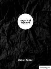 Daniel Kubec: Negativní povídky. Klikněte pro více informací.