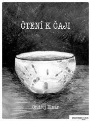 Ondřej Illnar: Čtení k čaji. Klikněte pro více informací.