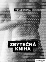 Tomáš Kříkava: Zbytečná kniha. Klikněte pro více informací.