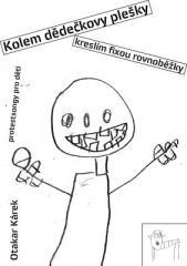 Otakar Kárek: Kolem dědečkovy plešky kreslím fixou rovnoběžky. Klikněte pro více informací.