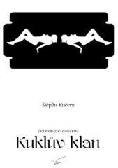 Štěpán Kučera: Kuklův klan. Klikněte pro více informací.