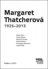 Alexander Tomský, Hynek Fajmon, Charles Moore, Christopher Monckton, Václav Klaus: Margaret Thatcherová 1925–2013. Klikněte pro více informací.