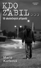 Marie Kurková: Kdo zabil…. Klikněte pro více informací.