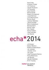 Michael Špirit (ed.), Eva Jelínková (ed.): Echa 2014. Klikněte pro více informací.
