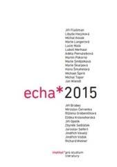 Michael Špirit (ed.), Eva Jelínková (ed.): Echa 2015. Klikněte pro více informací.