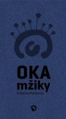 Kateřina Mašatová: Oka mžiky. Klikněte pro více informací.