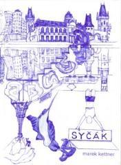 Marek Kettner: Syčák. Klikněte pro více informací.