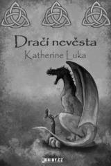 Katherine Luka: Dračí nevěsta. Klikněte pro více informací.