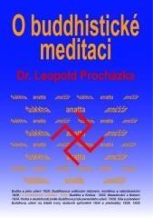 Leopold Procházka: O buddhistické meditaci. Klikněte pro více informací.