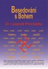 Leopold Procházka: Besedování s Bohem. Klikněte pro více informací.