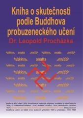 Leopold Procházka: Kniha o skutečnosti podle Buddhova probuzeneckého učení. Klikněte pro více informací.