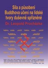 Leopold Procházka: Síla a působení Buddhova učení na lidské tvory duševně spřízněné. Klikněte pro více informací.