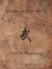 Charlie Greenberg: Cesta mistra meče. Klikněte pro více informací.