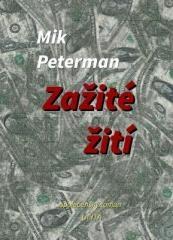 Mik Peterman: Zažité žití. Klikněte pro více informací.