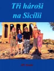 Jiří Kostúr: Tři hároši na Sicílii. Klikněte pro více informací.