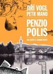 Jiří Vogl, Petr Mano: Penziopolis. Klikněte pro více informací.