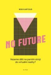Bob Kartous: No Future. Klikněte pro více informací.