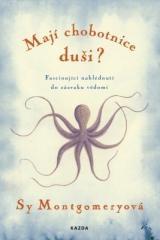 Montgomery, Sy: Mají chobotnice duši?. Klikněte pro více informací.