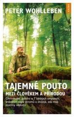 Peter Wohlleben: Tajemné pouto mezi člověkem a přírodou. Klikněte pro více informací.