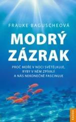 Frauke Bagusche: Modrý zázrak. Klikněte pro více informací.