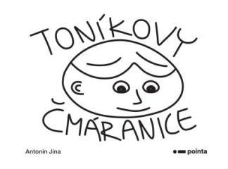 Antonín Jína: Toníkovy čmáranice. Klikněte pro více informací.