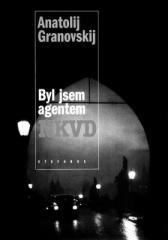 Anatolij Granovskij: Byl jsem agentem NKVD. Klikněte pro více informací.