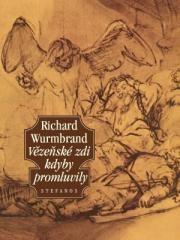Richard Wurmbrand: Vězeňské zdi kdyby promluvily. Klikněte pro více informací.