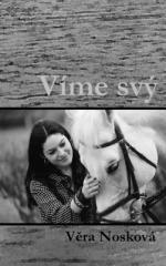 Věra Nosková: Víme svý. Klikněte pro více informací.