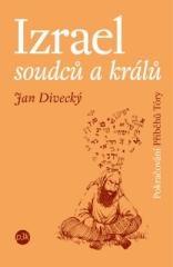 Jan Divecký: Izrael soudců a králů. Klikněte pro více informací.