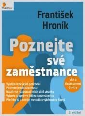 František Hroník: Poznejte své zaměstnance - Vše o Assessment Centre. Klikněte pro více informací.