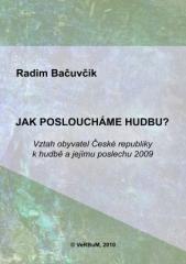 Radim Bačuvčík: Jak posloucháme hudbu?. Klikněte pro více informací.