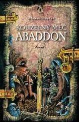 Otomar Dvořák: Kouzelný meč Abaddon. Klikněte pro více informací.