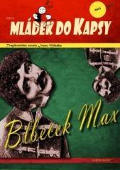 Ivan Mládek: Blbeček Max. Klikněte pro více informací.