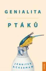 Jennifer Ackerman: Genialita ptáků. Klikněte pro více informací.