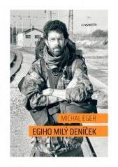 Michal Eger: Egiho milý deníček. Klikněte pro více informací.